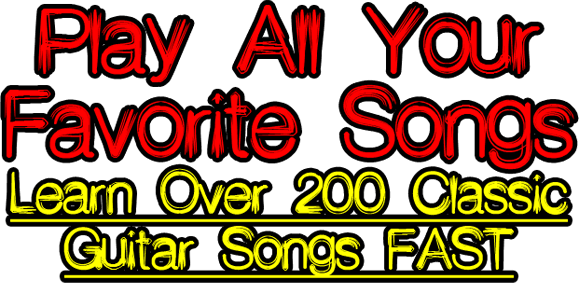 Play All Your Favorite Songs. Learn Over 200 Classic Guitar Songs FAST.